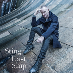 "Sting, who wrote the songs for ""The Last Ship,"" will join the cast on Dec. 9. It's based on his childhood in a ship building town in the northeast of England."